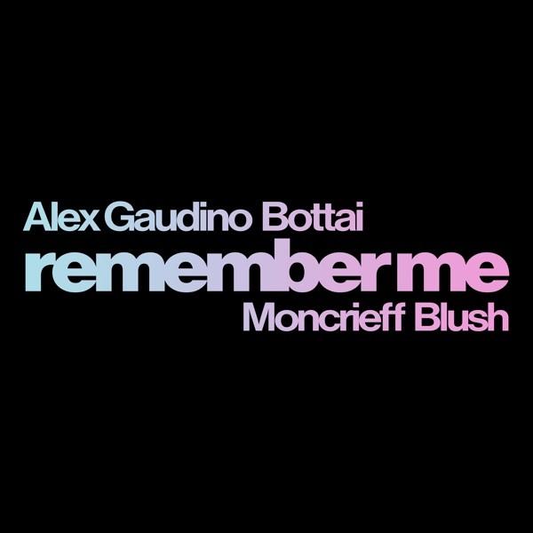 REMEMBER ME - ALEX GAUDINO & BOTTAI