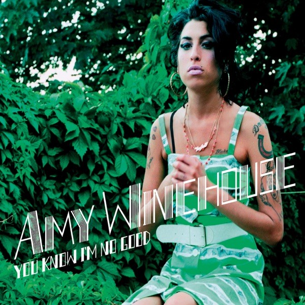 YOU KNOW I'M NO GOOD - AMY WINEHOUSE FEAT. GHOSTFACE KILLAH