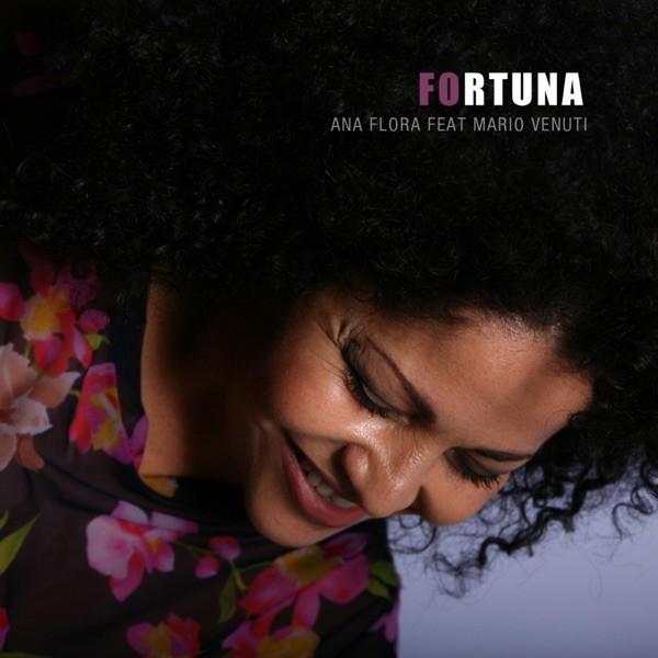 FORTUNA - ANA FLORA FEAT. MARIO VENUTI