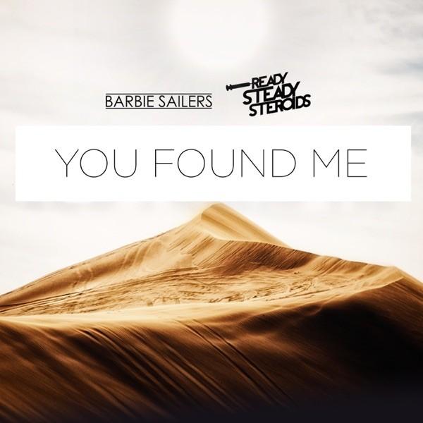 YOU FOUND ME - BARBIE SAILERS