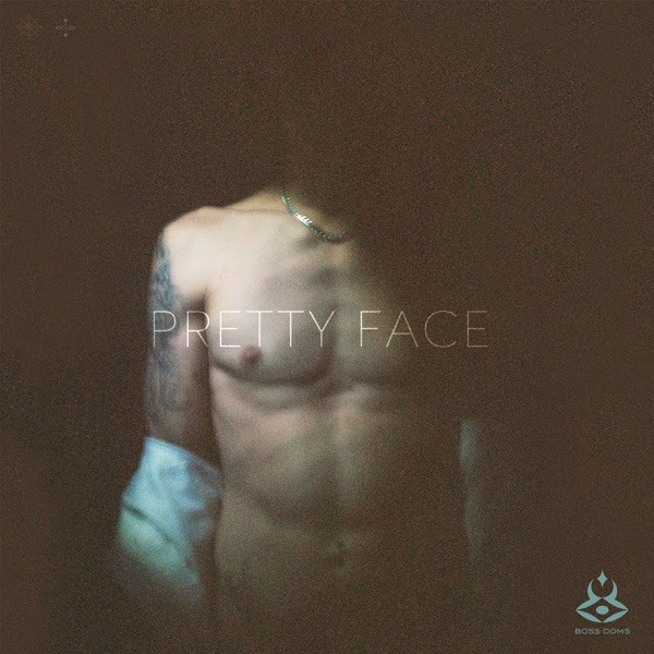 PRETTY FACE - BOSS DOMS FEAT. KYLE PEARCE