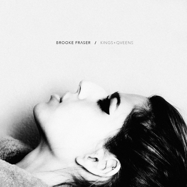KINGS & QUEENS - BROOKE FRASER
