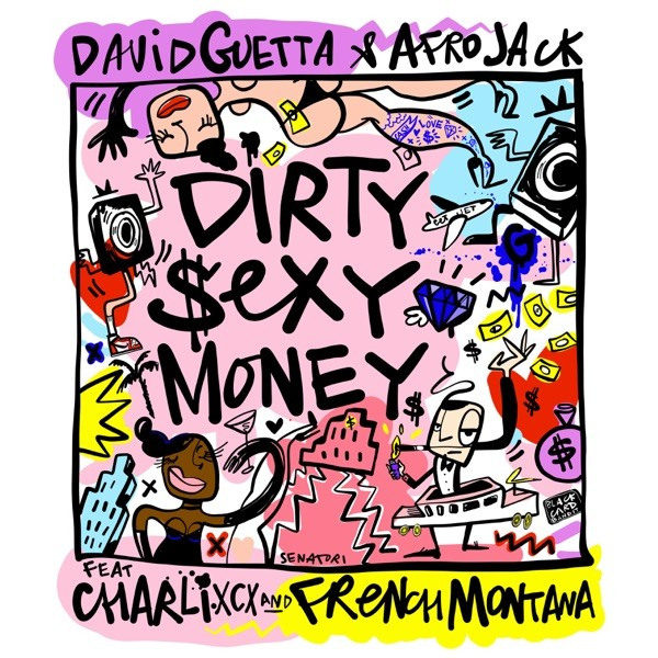 DIRTY SEXY MONEY - DAVID GUETTA & AFROJACK FEAT. CHARLIE XCX