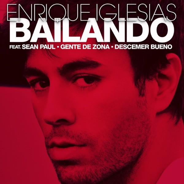 BAILANDO (ENGLISH VERSION) - ENRIQUE IGLESIAS