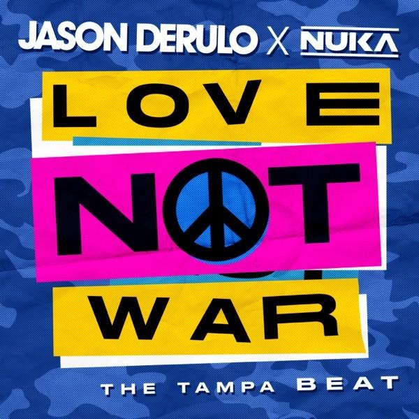 LOVE NOT WAR - JASON DERULO x NUKA