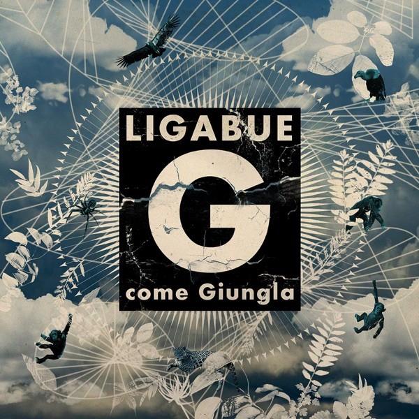 G COME GIUNGLA - LIGABUE