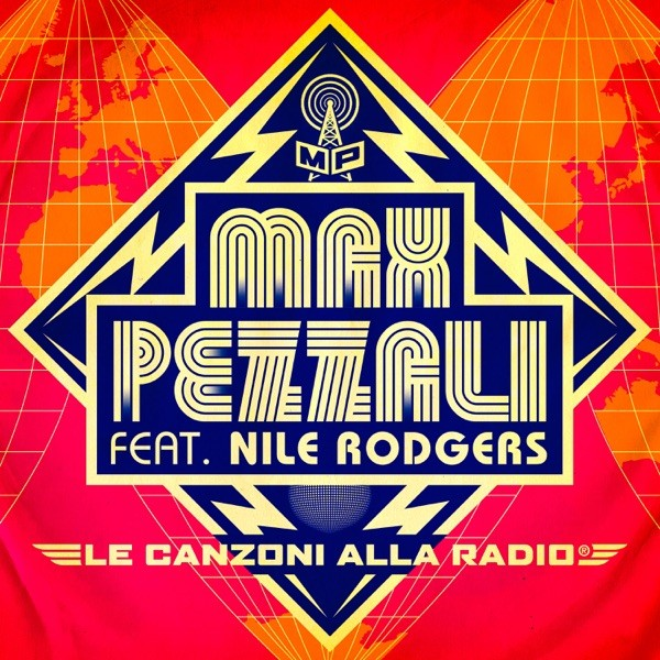 LE CANZONI ALLA RADIO - MAX PEZZALI FEAT. NILE RODGERS