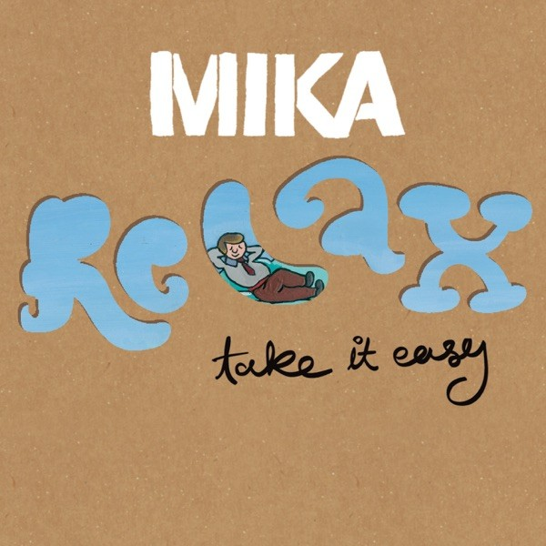 RELAX (TAKE IT EASY) - MIKA