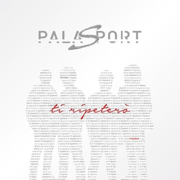 TI RIPETERO' - PALASPORT