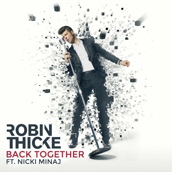 BACK TOGETHER - ROBIN THICKE FEAT. NICKI MINAJ