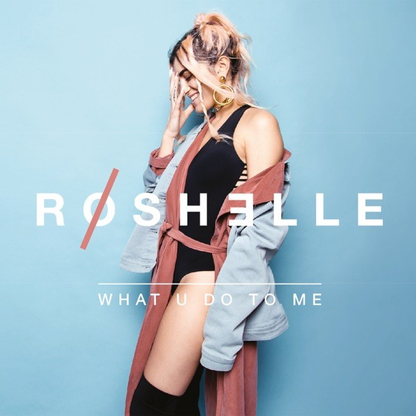 WHAT U DO TO ME - ROSHELLE