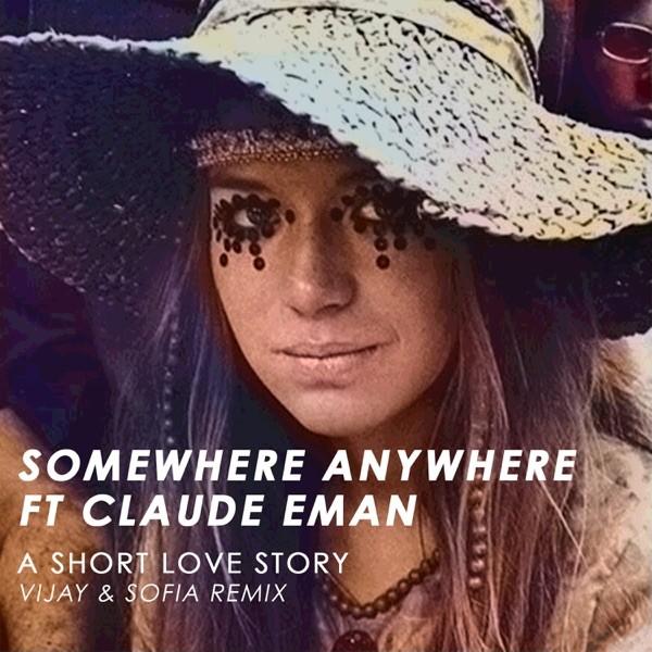 A SHORT LOVE STORY - SOMEWHERE ANYWHERE