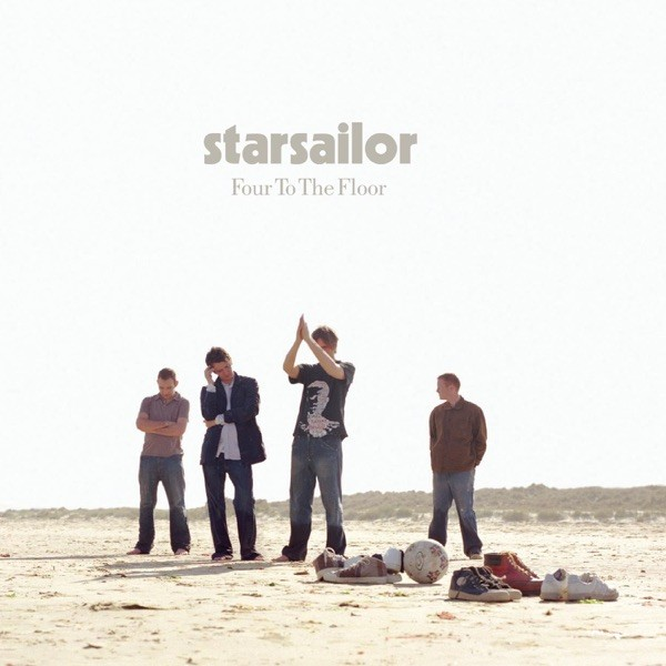 FOUR TO THE FLOOR - STARSAILOR