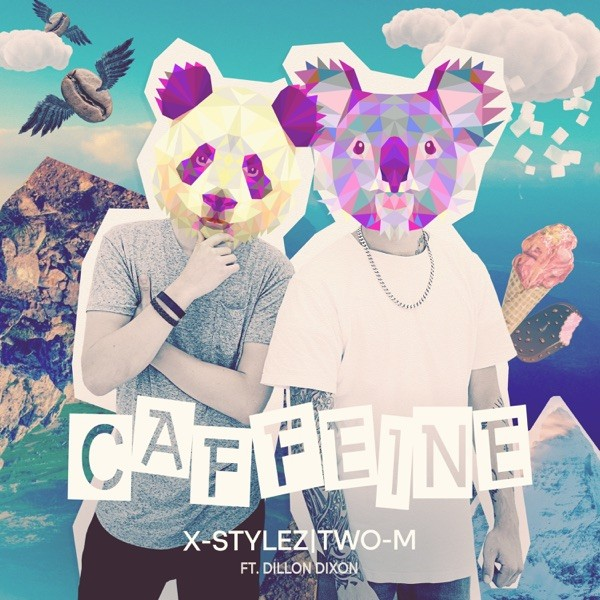 CAFFEINE - X STYLEZ & TWO M FEAT. DILLON DIXON