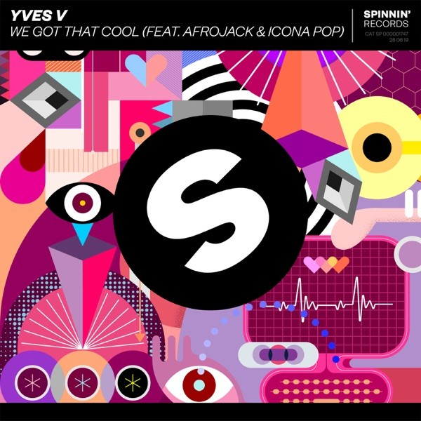 WE GOT THAT COOL - YVES V FEAT AFROJACK & ICONA POP